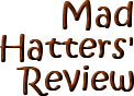 The Mad Hatter&#8217;s Review (14th)