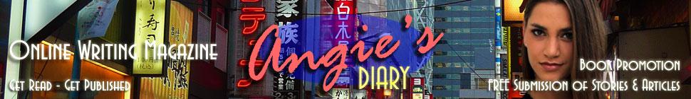 Angie's DIARY   Online Writing Magazine