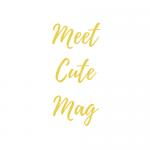 Meet Cute Mag