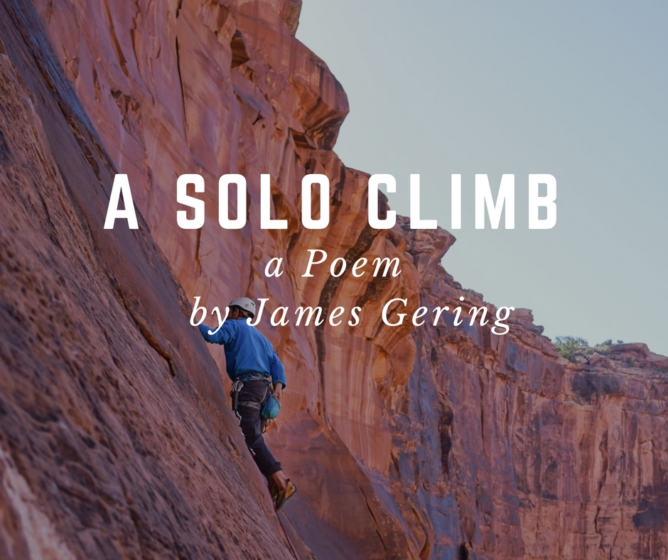 Poem: Solo Cliff Climbing by James Gering