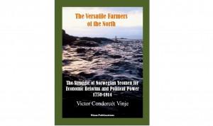 The Versatile Farmers of the North; the Struggle of Norwegian Yeomen
