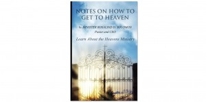 NOTES ON HOW TO GET TO HEAVEN
