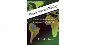 Precise American Writing: A Guide for International Students & Professionals