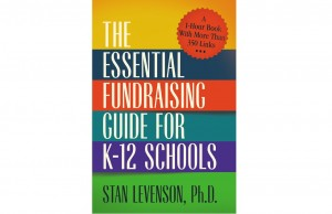 The Essential Fundraising Guide for K-12 Schools (A 1-Hour Book With More Than 350 Links)