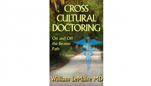 Crosscultural Doctoring. On and Off the Beaten Path