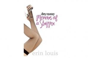 Dirty Money: Memoirs of a stripper