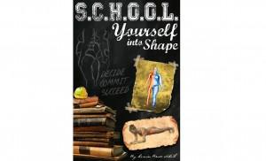 School Yourself Into Shape