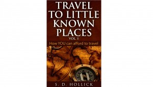 Travel To Little Known Places Vol. 1