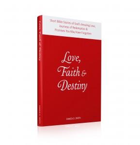 Love, Faith & Destiny: Short Bible Stories of God's Amazing Love
