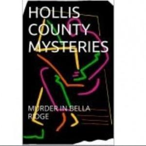 Hollis County Mysteries Murder in Bella Ridge