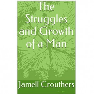 The Struggles and Growth of a Man