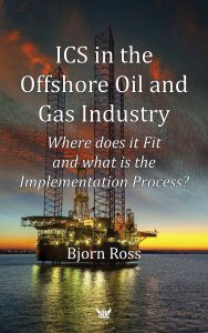 ICS in the Offshore Oil and Gas Industry: Where does it Fit and what is the Implementation Process?