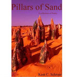 Pillars of Sand by Kent C. Schroer