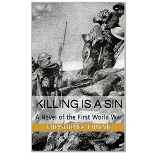 """""""Killing is a Sin: A Novel of the First World War"""""""