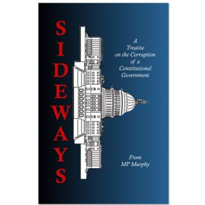 Sideways: A Treatise on the Corruption of a Constitutional Government