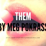 Them By Meg Pokrass