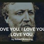 I love you, I love you, I love you by Robert Browning