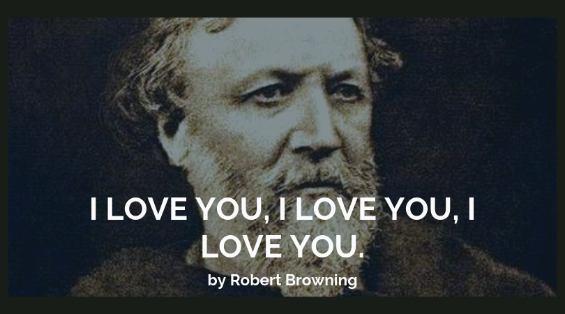 I love you, I love you, I love you by Robert Browning