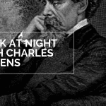 Walk At Night With Charles Dickens