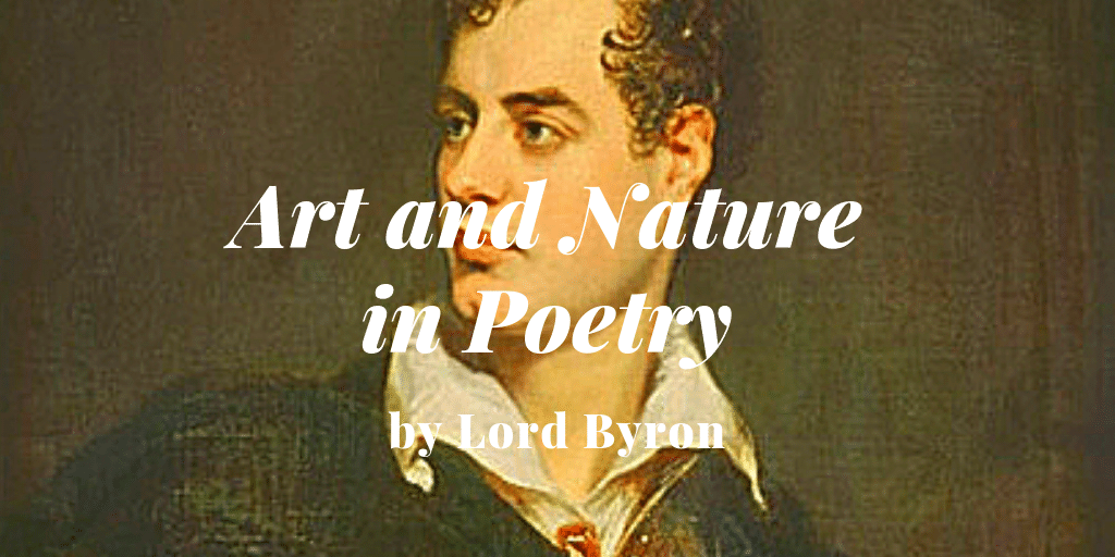 Art and Nature in Poetry by Lord byron
