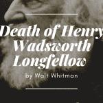 death of henry wadsworth longfellow