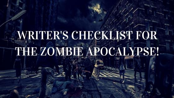 writers checklist zombie apocalypse