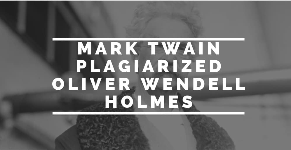 Mark Twain Plagiarized Oliver Wendell Holmes