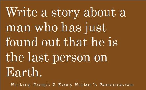 Last Man on Earth Writing Prompt