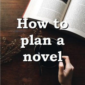 How to plan a novel: quick tips