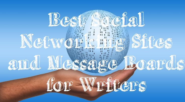 Social Networking Sites and Message Boards for Writer