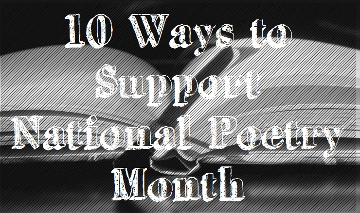 10 Ways to Support National Poetry Month
