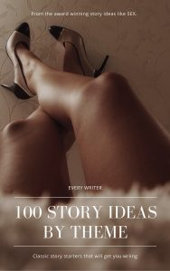 100 Story ideas Categorized by Theme