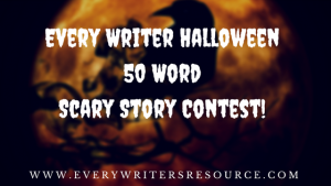 Every Writer Halloween 50 Word Scary Story Contest!