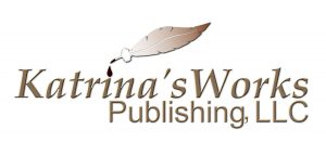 Katrina'sWorks Publishing LLC