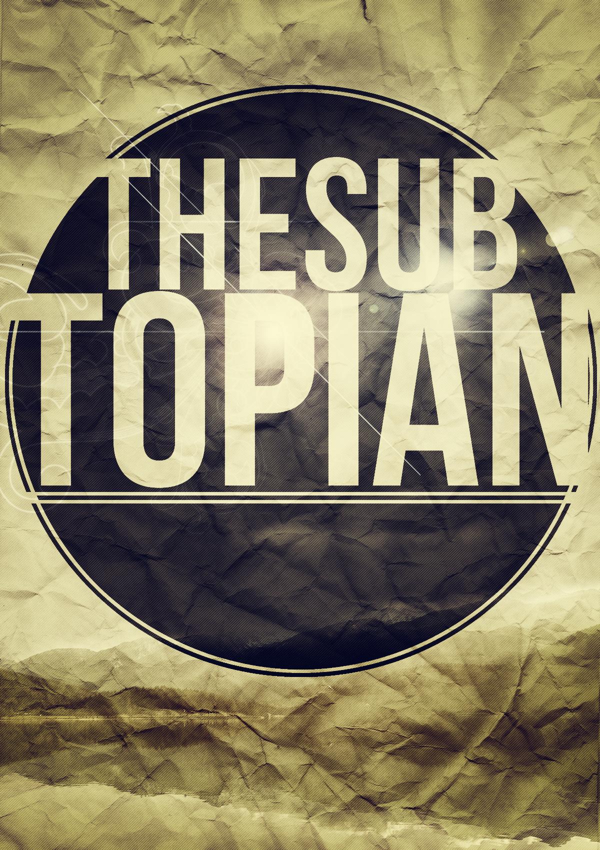 The Subtopian Magazine