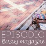 Episodic Magazine