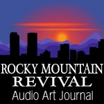Rocky Mountain Revival, Audio Art Journal