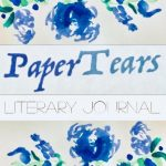 Paper Tears Literary Journal