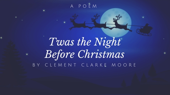 Twas the Night Before Christmas by Clement Clarke Moore - Every Day ...