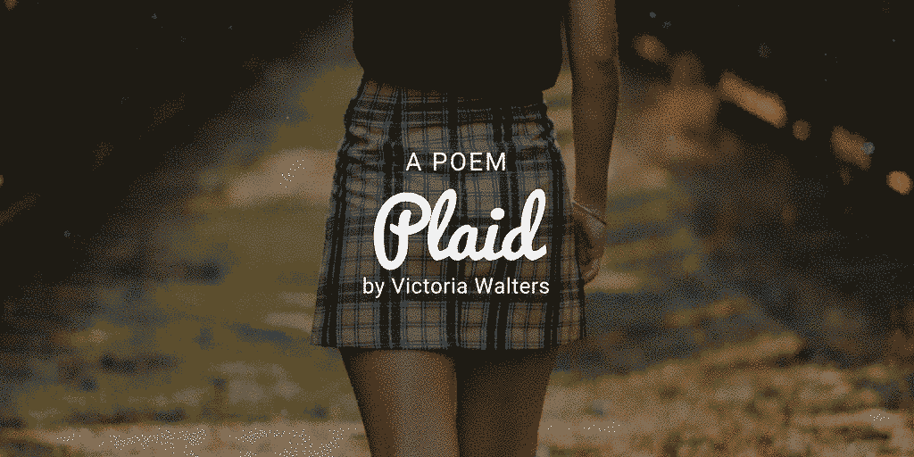 Plaid a poem