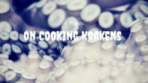 On Cooking Krakens