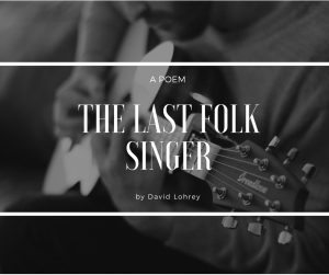 The Last Folk Singer