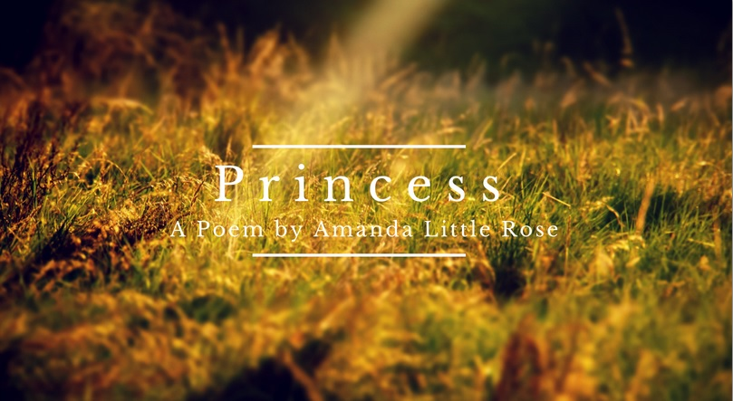 Poem: Princess by Amanda Little Rose