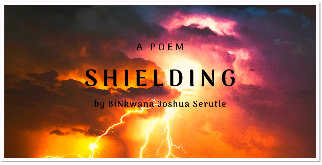Shielding by BiNkwana by Joshua Serutle