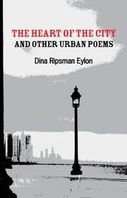 The Heart of the City and Other Urban Poems by Dina Ripsman Eylon
