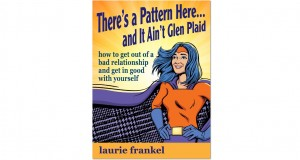 There's a Pattern Here & It Ain't Glen Plaid (how to get out of a bad relationship & get in good with yourself)