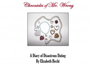 Chronicles of Mr. Wrong – A Diary of Disastrous Dating