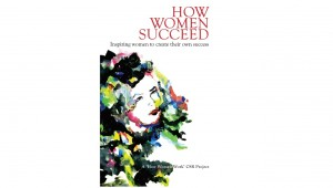 How Women Succeed – Inspiring women to create their own success