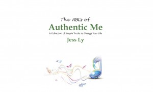 The ABCs of Authentic Me: A Collection of Simple Truths to Change Your Life