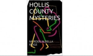 Hollis County Mysteries Murder in Bella Ridge